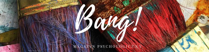Magazyn psychologiczny Bang
